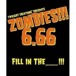 Zombies!!! 6.66: Fill in...