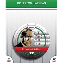 B005 - Dr. Jeremiah Arkham